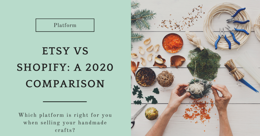 Etsy Vs Shopify 2020 Comparison